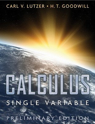 Calculus Single Variable By Lutzer, Carl V./ Goodwill, H. T.