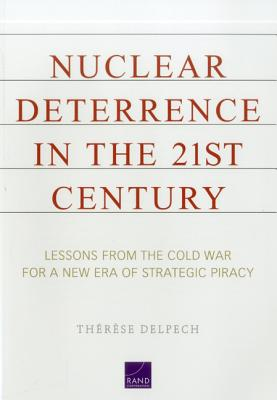 Nuclear Deterrence in the 21st Century By Delpech, Therese