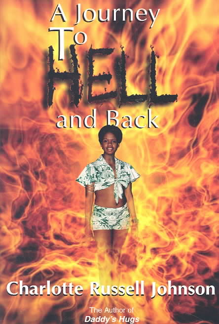 A Journey to Hell and Back By Johnson, Charlotte Russell